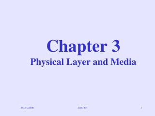 Chapter 3  Physical Layer and Media