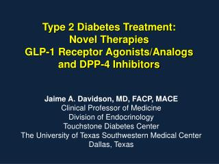Type 2 Diabetes Treatment:  Novel Therapies  GLP-1 Receptor Agonists/Analogs and DPP-4 Inhibitors