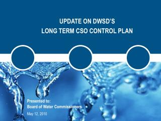 UPDATE ON DWSD'S  LONG TERM CSO CONTROL PLAN