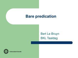 Bare predication