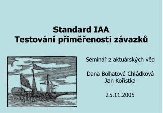 Seminář z aktuárských věd Dana Bohatová Chládková Jan Kořistka 25.11 .2005