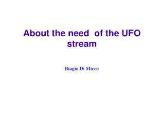 About the need  of the UFO stream