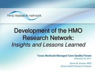 Development of the HMO Research Network:  Insights and Lessons Learned