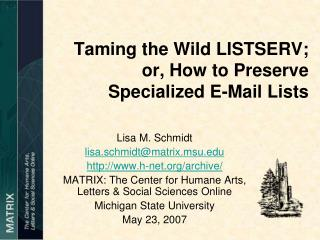 Taming the Wild LISTSERV;  or, How to Preserve Specialized E-Mail Lists