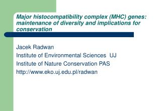 Jacek Radwan  Institute of Environmental Sciences  UJ Institute of Nature Conservation PAS