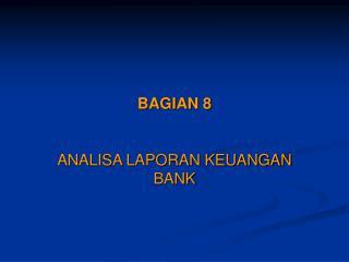 BAGIAN 8
