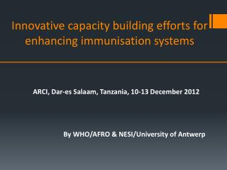 Innovative capacity building efforts for enhancing immunisation systems
