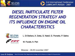 DIESEL PARTICULATE FILTER REGENERATION STRATEGY AND ITS INFLUENCE ON ENGINE OIL CHARACTERISTICS