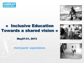 «  Inclusive Education Towards a shared vision »