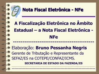 Nota Fiscal Eletr�nica - NFe