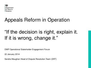 "Appeals Reform in Operation ""If the decision is right, explain it.  If it is wrong, change it."""