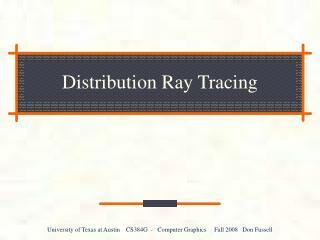 Distribution Ray Tracing