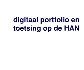 digitaal portfolio en toetsing op de HAN