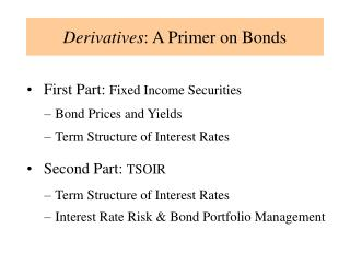 Derivatives : A Primer on Bonds