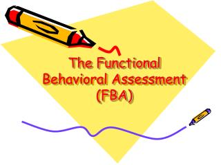 The Functional Behavioral Assessment FBA