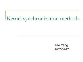 Kernel synchronization methods
