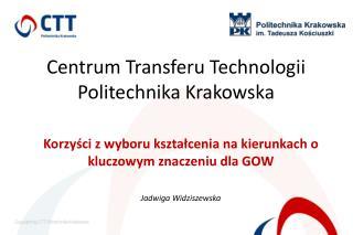 Korzyści z wyboru kształcenia na kierunkach o kluczowym znaczeniu dla GOW Jadwiga Widziszewska