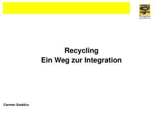 Recycling Ein Weg zur Integration