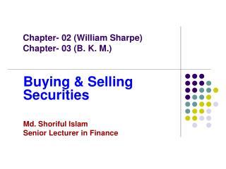 Chapter- 02 (William Sharpe) Chapter- 03 (B. K. M.)
