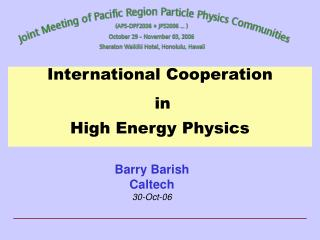 International Cooperation  in  High Energy Physics