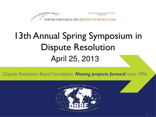 13th Annual Spring Symposium in Dispute Resolution