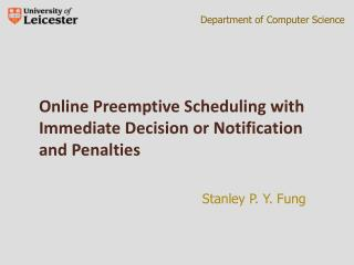 Online Preemptive Scheduling with Immediate Decision or Notification and Penalties