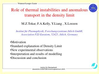 Role of thermal instabilities and anomalous transport in the density limit