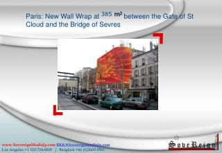 Paris: New Wall Wrap at  385  m 2  between the Gate of St Cloud and the Bridge of Sevres