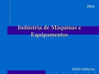 Indústria de Máquinas e Equipamentos