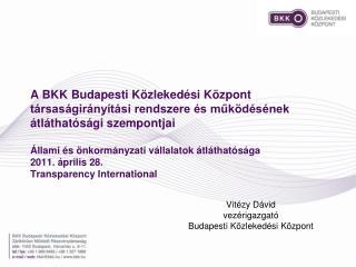 Vitézy Dávid  vezérigazgató Budapesti Közlekedési Központ