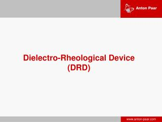 Dielectro -Rheological Device (DRD)