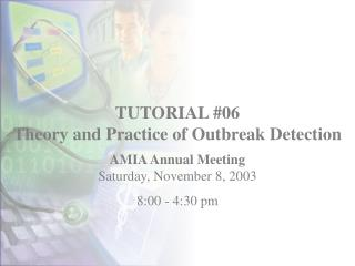 TUTORIAL #06 Theory and Practice of Outbreak Detection