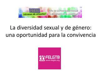 La diversidad sexual y de género: una oportunidad para la convivencia