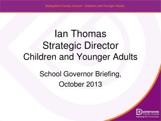 Ian Thomas Strategic Director Children and Younger Adults