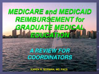 MEDICARE and MEDICAID REIMBURSEMENT for GRADUATE MEDICAL EDUCATION