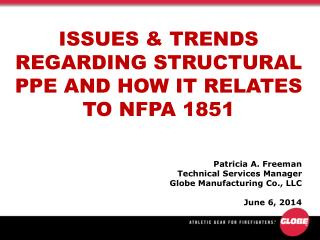 ISSUES & TRENDS REGARDING STRUCTURAL PPE AND HOW IT RELATES TO NFPA 1851