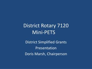District Rotary 7120  Mini-PETS