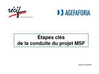 Étapes clés  de la conduite du projet MSF