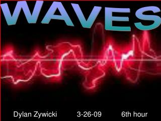 Dylan Zywicki          3-26-09          6th hour