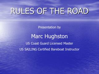 Presentation by Marc Hughston US Coast Guard Licensed Master