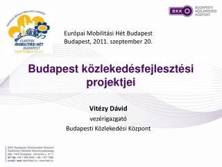 Budapest  közlekedésfejlesztési projektjei