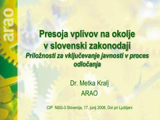 Dr. Metka Kralj ARAO CIP  NSG-3 Slovenija, 17. junij 2008, Dol pri Ljubljani