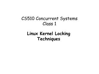 CS510 Concurrent Systems  Class 1