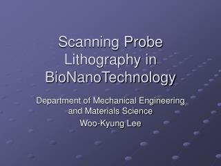Scanning Probe Lithography in BioNanoTechnology