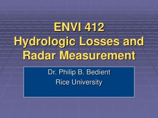 ENVI 412 Hydrologic Losses and Radar Measurement
