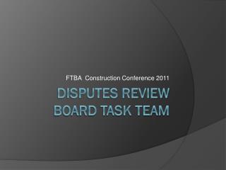 Disputes Review Board Task Team