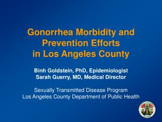 Gonorrhea Morbidity and Prevention Efforts  in Los Angeles County