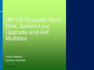 HP-UX Dynamic Root Disk, Solaris Live Upgrade and AIX Multibos