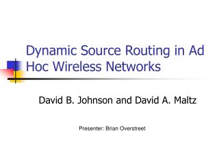 Dynamic Source Routing in Ad Hoc Wireless Networks