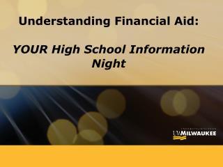 Understanding Financial Aid: YOUR High School Information Night